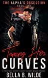 Taming Her Curves (The Alpha's Obsession #2)
