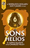 The Sons of Helios: A Sherlock and Lucy Short Story (Sherlock Holmes and Lucy James Mystery #7.5)
