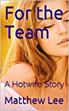For the Team: A Hotwife Story