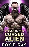 Stolen by the Cursed Alien (Warriors of Valkred, #2)