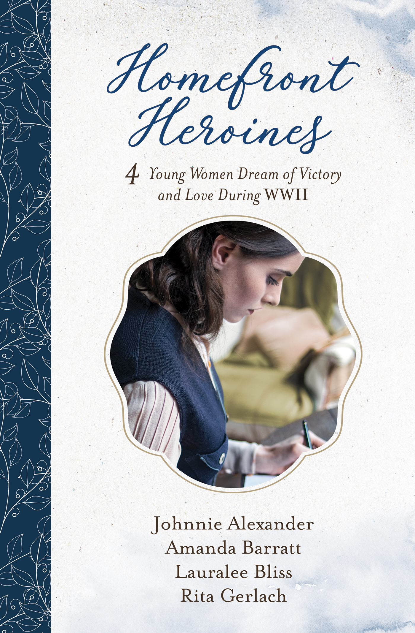Homefront Heroines: 4 Young Women Dream of Victory and Love During WWII