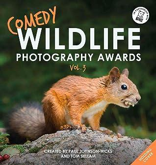 Comedy Wildlife Photography Awards Vol. 3 by Paul Joynson-Hicks