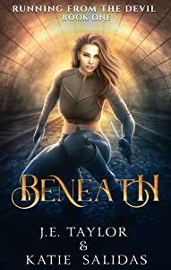 Beneath (Running from the Devil, #1)
