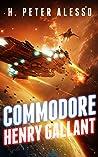 Commodore Henry Gallant (The Henry Gallant Saga, #6)