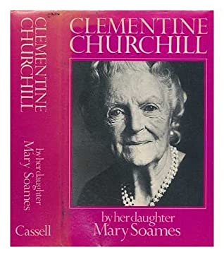 Clementine Churchill / by her daughter Mary Soames