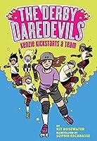 Kenzie Kickstarts a Team (The Derby Daredevils Book #1)