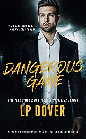 Dangerous Game: An Armed & Dangerous/Circle of Justice Crossover Novel
