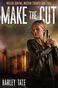 Make The Cut (Nuclear Survival Saga #9; Nuclear Survival: Western Strength #3)