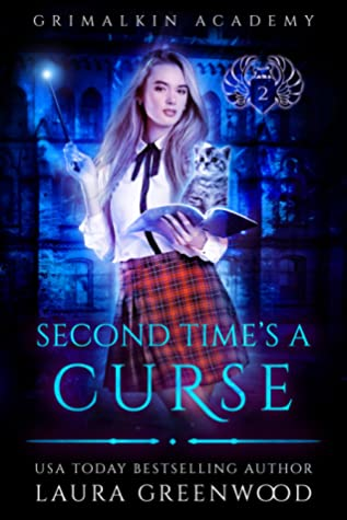 Second Time's a Curse (Grimalkin Academy: Kittens, #2)