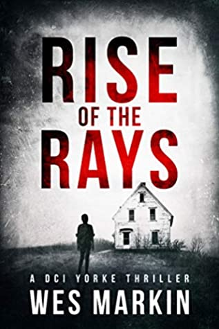 Rise of the Rays (DCI Yorke #4)