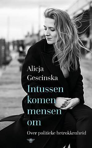 Intussen komen mensen om by Alicja Gescinska