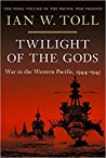 Twilight of the Gods by Ian W. Toll