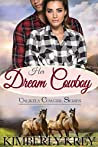 Her Dream Cowboy: How to Catch a Cowboy in 10 Days (The Unlikely Cowgirl Book 3)