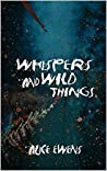 Whispers and Wild Things