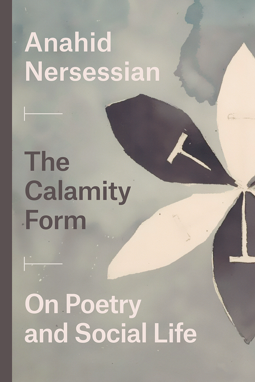 The Calamity Form: On Poetry and Social Life