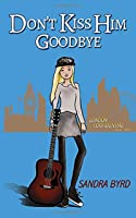 Don't Kiss Him Goodbye (London Confidential)