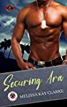 Securing Ara (Special Forces: Operation Alpha / Team Cerberus Book 6)