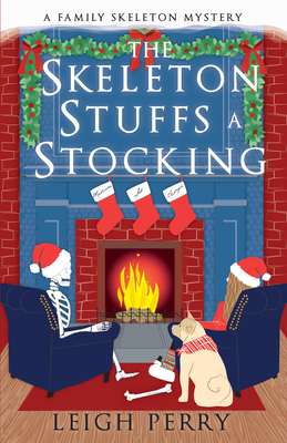 The Skeleton Stuffs a Stocking (Family Skeleton Mystery #6)