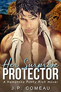 Surprise Protector: A Single Mom Romance (Hamptons Filthy Rich Novel Book 1)