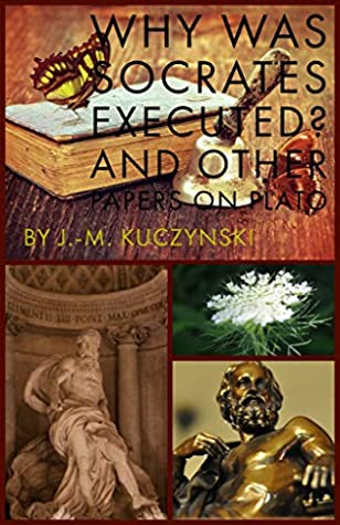 Why Was Socrates Executed?: And Other Papers on Plato