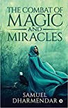 The Combat of Magic and Miracles
