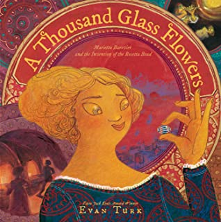 A Thousand Glass Flowers by Evan Turk