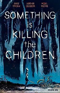 Something is Killing the Children, Volume One