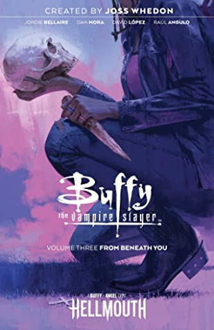 Buffy the Vampire Slayer, Vol. 3: From Beneath You