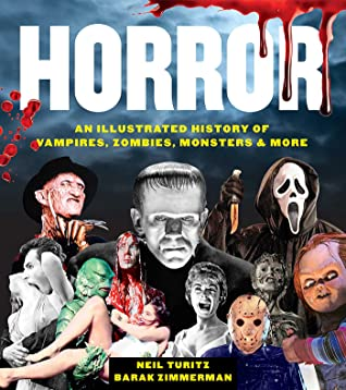Horror: An Illustrated History of Vampires, Zombies, Monsters & More