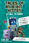 Tales of an 8-Bit Kitten: A Call to Arms (Book 2): An Unofficial Minecraft Adventure