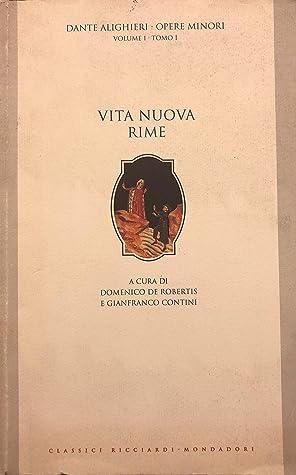 Opere minori. Volume I, tomo I: Vita nuova - Rime