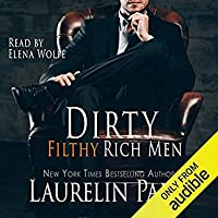 Dirty Filthy Rich Men (Dirty Duet, #1)