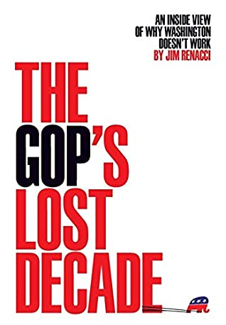 The GOP's Lost Decade: An Inside View of Why Washington Doesn't Work