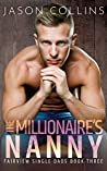 The Millionaire's Nanny (Fairview Single Dads, #3)