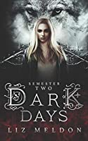 Dark Days: Semester 2