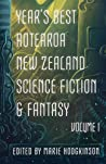 Year's Best Aotearoa New Zealand Science Fiction and Fantasy, Vol. 1