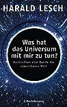 Was hat das Universum mit mir zu tun?: Nachrichten vom Rande der erkennbaren Welt ebook review
