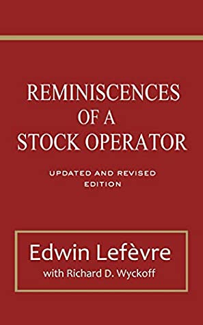 Reminiscences of a Stock Operator: Updated and Revised Edition