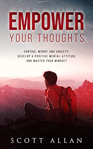 Empower Your Thoughts by Scott Allan