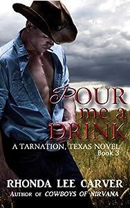 Pour me a Drink (Tarnation, Texas, #3)