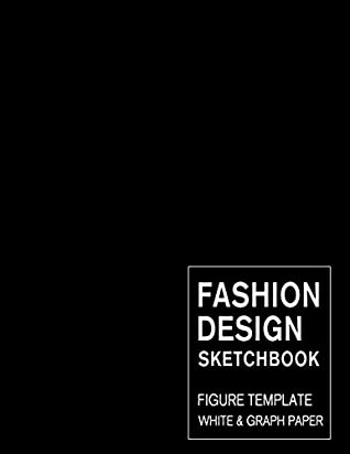 Fashion Design Sketchbook Figure Template White Graph Paper Easily Sketching And Drawing Your Fashion Styles With Large Female Croquis And Record Your Ideas With The Blank Graph Paper By Lance Derrick