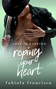 Roping Your Heart (Love in Everton, #2)