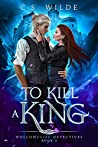 To Kill a King (Hollowcliff Detectives, #2)