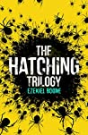 The Hatching Trilogy: The Hatching, Skitter, Zero Day