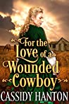 For the Love of a Wounded Cowboy