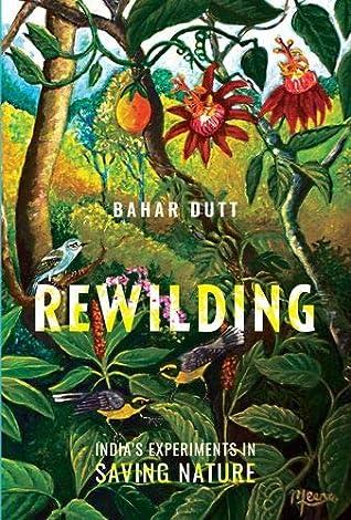 Rewilding by Bahar Dutt