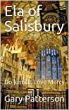 Ela of Salisbury: Do Justice, Love Mercy