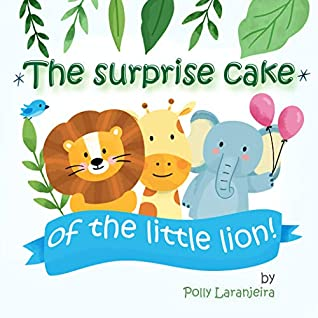 The surprise cake: of the little lion (short stories for kids Book 1)