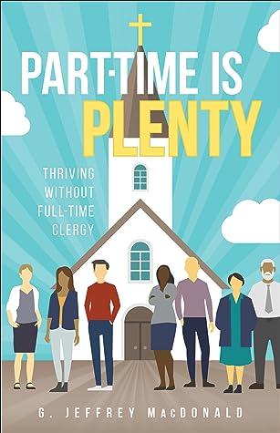 Part-Time Is Plenty by G. Jeffrey MacDonald