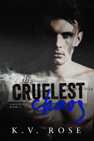The Cruelest Chaos